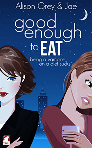 Good Enough to Eat by Alison Grey & Jae, edited by Nikki Busch Editing