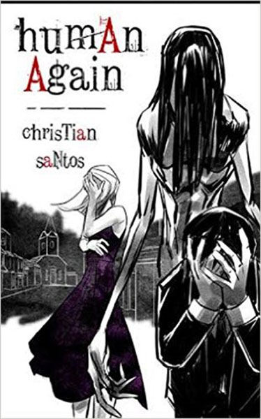 Human Again by Christian Santos, edited by Nikki Busch Editing