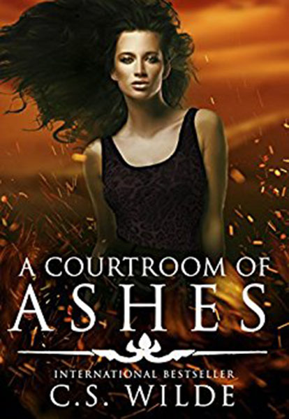 A Courtroom of Ashes by C.S. Wilde, edited by Nikki Busch Editing