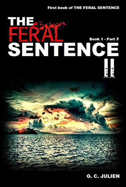 The Feral Sentence II by G.C. Julien, edited by Nikki Busch Editing