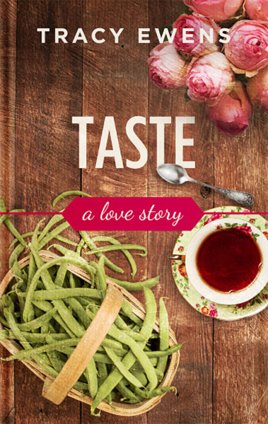 Taste: A Love Story by Tracy Ewens, edited by Nikki Busch Editing