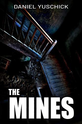 The Mines by Daniel Yuschick, edited by Nikki Busch Editing